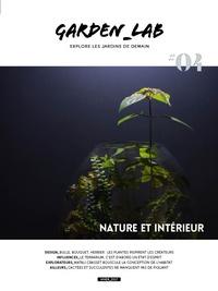 Cécile Christophe et Sylvie Ligny - Garden Lab N° 4, hiver 2017 : Nature et intérieur.