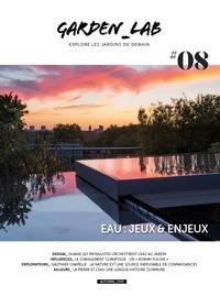 Cécile Christophe et Sylvie Ligny - Garden Lab N° 8, automne 2019 : L'eau : jeux et enjeux.