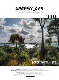 Cécile Christophe et Sylvie Ligny - Garden Lab N° 9, printemps 2020 : (Etre) botaniste.