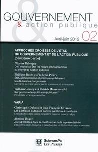 Nicolas Belorgey et Philippe Bezes - Gouvernement & action publique N° 2, Avril-juin 201 : Approches croisées de l'Etat, du gouvernement et de l'action publique (deuxième partie).