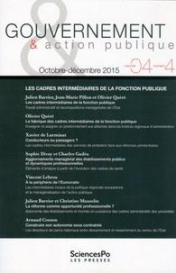 Julien Barrier et Jean-Marie Pillon - Gouvernement & action publique Volume 4 N° 4, Octob : Les cadres intermédiaires de la fonction publique.