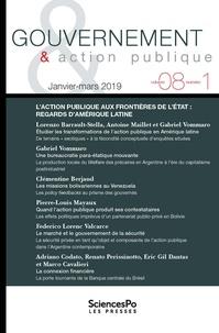 Philippe Bezes - Gouvernement & action publique Volume 8 N° 1, janvi : L'action publique aux frontières de l'Etat : regards d'Amérique latine.