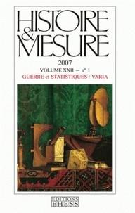 Claire Lemercier et Guillaume Baclin - Histoire & Mesure Volume 22 N° 1/2007 : Guerre et statistiques.