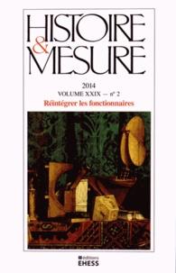 """Aurélien Lignereux et Marie-Bénédicte Vincent - Histoire & Mesure Volume 29 N° 2/2014 : Réintégrer les fonctionnaires - L'""""après-épuration"""" en Europe, XIXe-XXe siècles."""