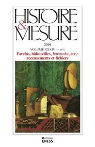 """Françoise de Barros et Charlotte Vorms - Histoire & Mesure Volume 34 N° 1/2019 : Favelas, bidonvilles, """"baracche"""", etc. : recensements et fichiers."""