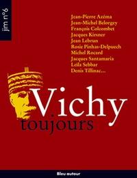 Jean-Pierre Azéma et Jean-Michel Belorgey - Jim N° 6 : Vichy toujours.