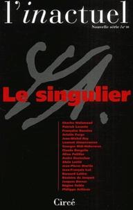 Charles Malamoud et Patrick Lacoste - L'inactuel N° 10 : Le singulier.