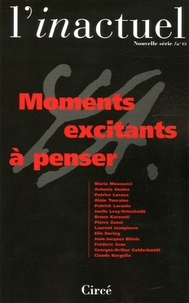 Marie Moscovici et Antonia Soulez - L'inactuel N° 13 : Moments excitants à penser.