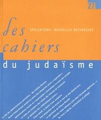 Philippe Verheyde et Tal Bruttmann - Les cahiers du judaïsme N° 27/2009 : Spoliations : nouvelles recherches.