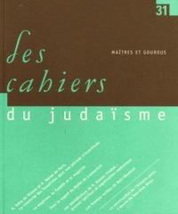 Yoram Bilu et Laurence Podselver - Les cahiers du judaïsme N° 31/2011 : Maîtres et gourous.