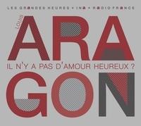 Louis Aragon et Francis Crémieux - Louis Aragon : il n'y a pas d'amour heureux ? - Entretiens avec Francis Crémieux. 1 CD audio MP3