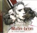 Franck Pavloff et Jacques Bonnaffé - Matin brun. 1 CD audio