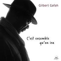 Gilbert Gafah - C'est ensemble qu'on ira.