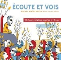 Michel Wackenheim - Ecoute et vois.