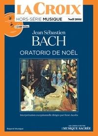 Guillaume Goubert - La Croix Hors-série N° 4H, No : Jean-Sébastien Bach, Oratorio de Noël. 2 CD audio