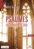 André Gouzes - Prions en Eglise  : Psaumes des dimanches et fêtes - Année A.