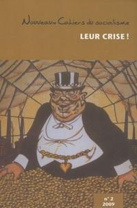 Pierre Beaudet - Nouveaux Cahiers du socialisme N° 2, automne 2009 : Leur crise !.