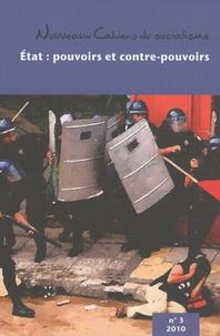 Flavie Achard et Pierre Beaudet - Nouveaux Cahiers du socialisme N° 3, printemps 2010 : Etat : pouvoirs et contre-pouvoirs.