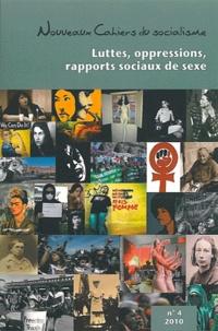 Francine Descarries et Richard Poulin - Nouveaux Cahiers du socialisme N° 4, Automne 2010 : Luttes, oppression, rapports sociaux de sexe.