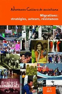 Pierre Beaudet - Nouveaux Cahiers du socialisme N° 5, Printemps 2011 : Migrations : stratégies, acteurs, résistances.