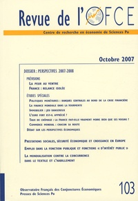 OFCE - Revue de l'OFCE N° 103, Octobre 2007 : Perspectives 2007-2008.
