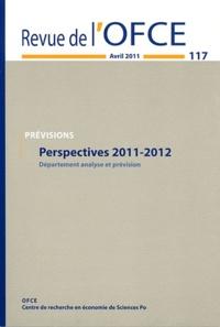OFCE - Revue de l'OFCE N° 117, avril 2011 : Perspectives 2011-2012 - Département analyse et prévision.