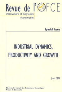 Jean-Paul Fitoussi et Jean-Luc Gaffard - Revue de l'OFCE N° Spécial, Juin 200 : Industiral Dynamics, Productivity and Growth - Edition en langue anglaise.