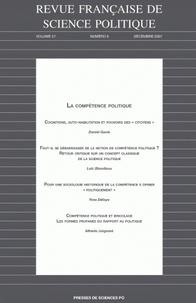 Daniel Gaxie et Loïc Blondiaux - Revue française de science politique Volume 57 N° 6, déce : La compétence politique.