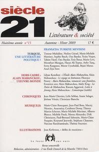 Gabrielle Althen et Tirthankar Chanda - Siècle 21 N° 15, Automne-Hiver : Turquie, une littérature politique ?.