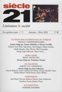 Timour Muhidine et Sylvain Cavaillès - Siècle 21 N°33, automne-hiver  : Littératures de résistance en Turquie - Yeralti (Underground).