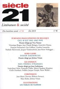 Yves Namur - Siècle 21 N° 34, été 2019 : Ecrivains francophones de Belgique.