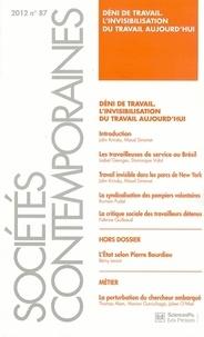 John Krinsky et Maud Simonet - Sociétés contemporaines N° 87, 2012 : Déni de travail - L'invisibilisation du travail aujourd'hui.