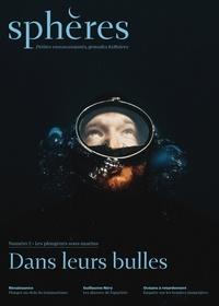 Sphères éditions - Sphères N° 2 : Les plongeurs sous-marins - Dans leurs bulles.
