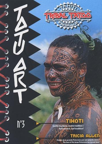 Tricia Allen - TatuArt N° 3 : Tribal Tatoo.