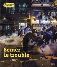 Mikaëla Le Meur et Matthieu Duperrex - Techniques & culture N° 74, 2020/2 : Semer le trouble - Soulèvements, subversions, refuges. Avec fiches pratiques pour accompagner vos luttes.