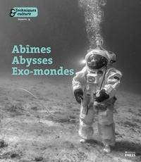 Gil Bartholeyns et Annabel Vallard - Techniques & culture N° 75, 2021 : Abîmes, abysses, exo-mondes - Explorations en milieux-limites.