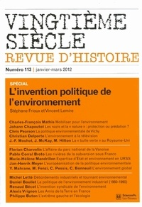 Stéphane Frioux et Vincent Lemire - Vingtième siècle N° 113, Janvier-mars : L'invention politique de l'environnement.