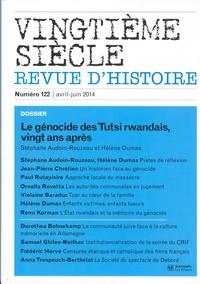 Stéphane Audoin-Rouzeau et Hélène Dumas - Vingtième siècle N° 122, Avril-juin 2 : Le génocide des Tutsi rwandais, vingt ans après.