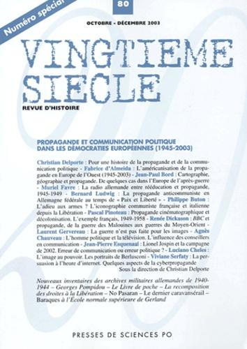 Christian Delporte et Fabrice d' Almeida - Vingtième siècle N° 80 Octobre-Décemb : Propagande et communication politique dans les démocraties européennes (1945-2003).