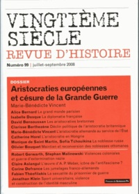 Marie-Bénédicte Vincent - Vingtième siècle N° 99, mars 2008 : Aristocraties européennes et césure de la Grande Guerre.