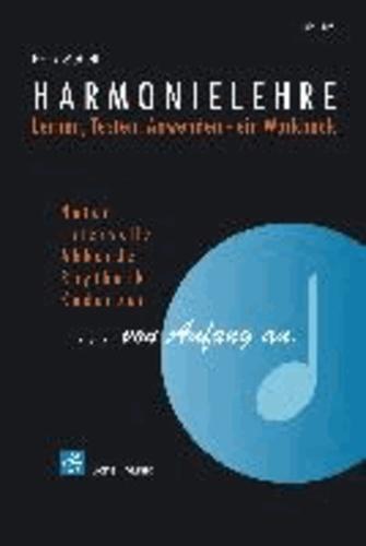 Harmonielehre … von Anfang an - Lernen-Testen-Anwenden, ein Arbeitsbuch.