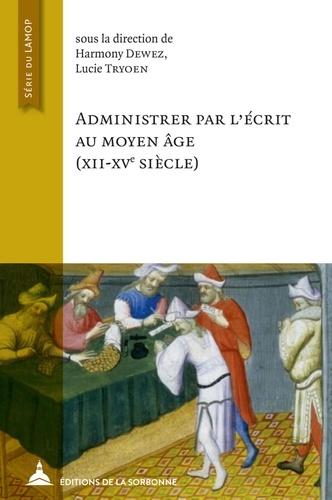 Administrer par l'écrit au Moyen Age (XIIe-XVe siècle)