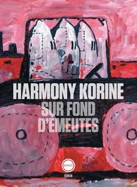 Harmony Korine - Sur fond d'émeutes.
