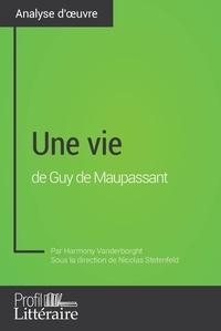 Harmony Vanderborght et Audrey Voos - Une vie de Guy de Maupassant (Analyse approfondie) - Approfondissez votre lecture des romans classiques et modernes avec Profil-Litteraire.fr.