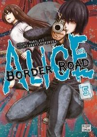 Téléchargez des livres électroniques gratuits en pdf Alice on Border Road T05