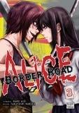 Haro Asô et Takayoshi Kuroda - Alice on Border Road Tome 3 : .