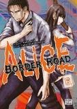 Haro Asô et Takayoshi Kuroda - Alice on Border Road Tome 6 : .