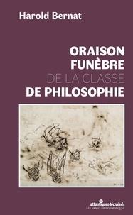 Harold Bernat - Oraison funèbre de la classe de philosophie.