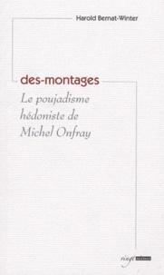 Harold Bernat-Winter - Des-montages - Le poujadisme hédoniste de Michel Onfray.