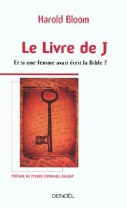 Harold Bloom - Le livre de J - Et si une femme avait écrit la Bible ?.